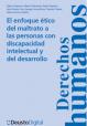El Enfoque ético del maltrato a personas con discapacidad intelectual o del desarrollo.  (2013)