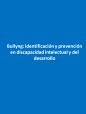 Bullyng: identificación y prevención en discapacidad intelectual y del desarrollo. Dokumentua gaztelaniaz daqo. (2006)